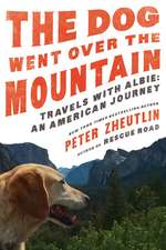 The Dog Went Over the Mountain – Travels With Albie: An American Journey