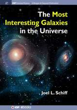 The Most Interesting Galaxies in the Universe
