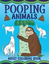 Pooping Animals Adult Coloring Book: Funny Animal Poop Toilet Humor Gag Book