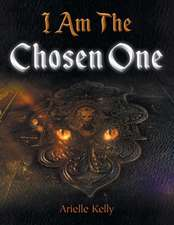 I Am the Chosen One