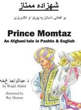 Prince Momtaz: An Afghani Tale in Pashto & English