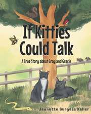 If Kitties Could Talk