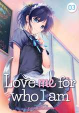 Love Me for Who I Am Vol. 3
