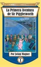 La Primera Aventura de Sir Pigglesworth