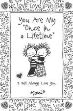 """You Are My """"once in a Lifetime"""": I Will Always Love You"""