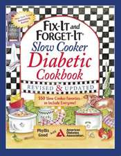 Fix-It and Forget-It Slow Cooker Diabetic Cookbook: 550 Slow Cooker Favorites—to Include Everyone!