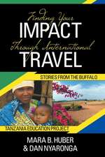 Finding Your Impact Through International Travel:  Stories from the Buffalo Tanzania Education Project
