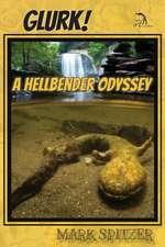 Glurk! a Hellbender Odyssey:  Poems