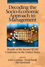 Decoding the Socio Economic Approach to Management:  Results of the Second Seam Conference in the United States