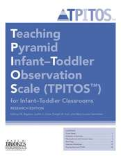 Teaching Pyramid Infant-Toddler Observation Scale (Tpitos(tm)) for Infant-Toddler Classrooms, Research Edition