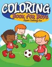 Coloring Book for Boys:  Super Coloring Fun