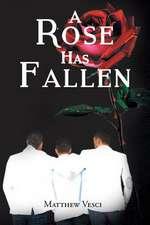 A Rose Has Fallen