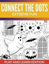 Connect the Dots Extreme Fun:  Play and Learn Edition