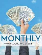 Monthly Bill Organizer 2016
