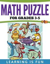 Math Puzzles for Grades 3-5:  Learning Is Fun