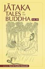 Jataka Tales of the Buddha - Volume III