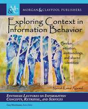 Exploring Context in Information Behavior: Seeker, Situation, Surroundings, and Shared Identities