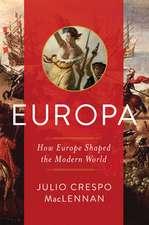 Europa – How Europe Shaped the Modern World