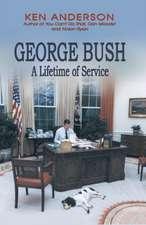 George Bush: A Lifetime of Service