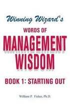 Winning Wizard's Words of Management Wisdom - Book 1