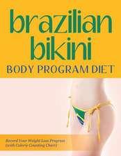 Brazilian Bikini Body Program Diet