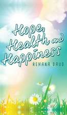 Hope, Health and Happiness