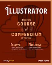 Adobe Illustrator CC A Complete Course and Compendium of Features