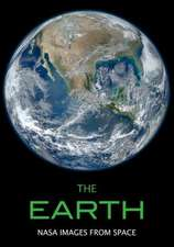 The Earth: NASA Images from Space