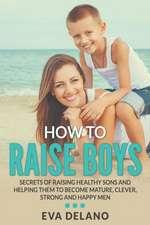 How to Raise Boys