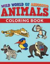 Wild World of Assorted Animals Coloring Book:  Find the Word, Fill in the Blanks & Crossword Puzzles