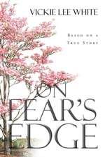 On Fear's Edge