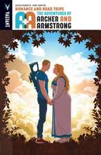 A&A: The Adventures of Archer & Armstrong Volume 2: Romance and Road Trips