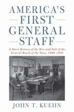 Kuehn, J:  America's First General Staff