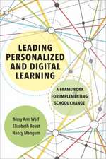 Leading Personalized and Digital Learning: A Framework for Implementing School Change