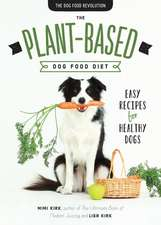 The Plant–Based Dog Food Revolution – With 50 Recipes