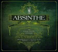 Absinthe:  The Enchanted Elixir