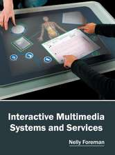 Interactive Multimedia Systems and Services