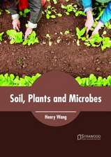 Soil, Plants and Microbes