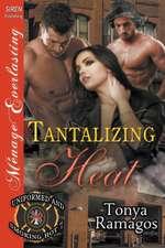 Tantalizing Heat [Uniformed and Smoking Hot 7] (Siren Publishing Menage Everlasting)