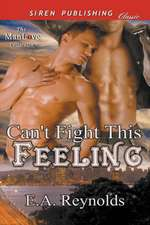 Can't Fight This Feeling (Siren Publishing Classic Manlove)