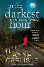 In The Darkest Hour: A Gin Sullivan Mystery
