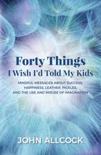 40 Things I Wish I'd Told My Kids
