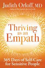 Thriving as an Empath: A Daily Guide to Empower Sensitive People