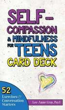 Self-Compassion & Mindfulness for Teens Card Deck
