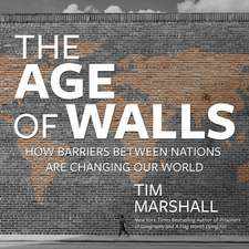 The Age of Walls: How Barriers Between Nations Are Changing Our World