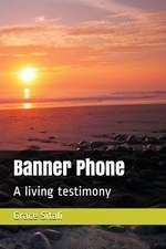 Banner Phone: A Living Testimony