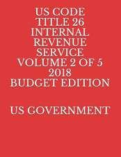 Us Code Title 26 Internal Revenue Service Volume 2 of 5 2018 Budget Edition