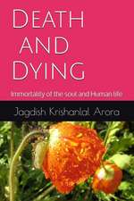 Death and Dying: Immortality of the Soul and Human Life