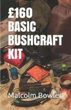 £160 Basic Bushcraft Kit