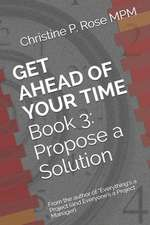 Get Ahead of Your Time Book 3: Propose a Solution